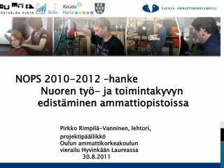 NOPS 2010-2012 – hanke Nuoren työ -  ja toimintakyvyn edistäminen ammattiopistoissa