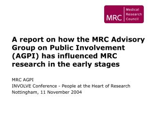 MRC AGPI INVOLVE Conference - People at the Heart of Research Nottingham, 11 November 2004