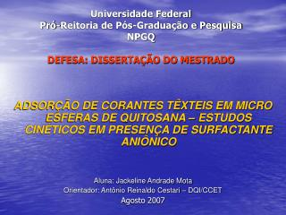 Universidade Federal Pró-Reitoria de Pós-Graduação e Pesquisa NPGQ DEFESA: DISSERTAÇÃO DO MESTRADO
