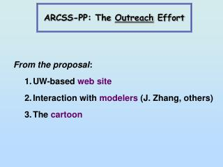 ARCSS-PP: The  Outreach  Effort