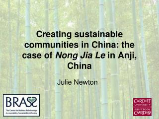 Creating sustainable communities in China: the case of  Nong Jia Le  in Anji, China