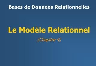 Le Mod�le Relationnel (Chapitre  4 )