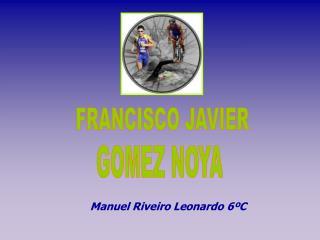 Manuel Riveiro Leonardo 6�C