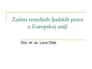 Zaštita temeljnih ljudskih prava u Europskoj uniji