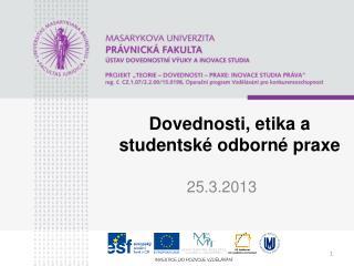 Dovednosti, etika a studentské odborné praxe