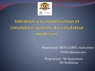 Initiation a la  modelisation  et simulation  systemc  du simulateur modelsim.