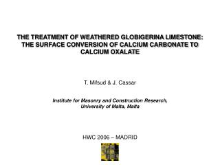 THE TREATMENT OF WEATHERED GLOBIGERINA LIMESTONE: THE SURFACE CONVERSION OF CALCIUM CARBONATE TO CALCIUM OXALATE