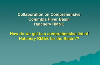 Collaborative Hatchery RM&E Sub-Framework