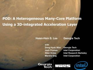 POD: A Heterogeneous Many-Core Platform Using a 3D-integrated Acceleration Layer