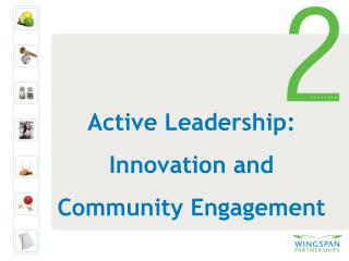 Active Leadership: Innovation and Community Engagement