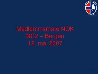Medlemmsmøte NOK NC2 – Bergen 12. mai 2007