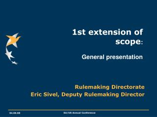 1st extension of scope : General presentation