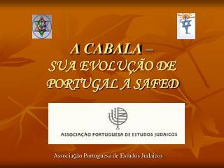 A CABALA –  SUA EVOLUÇÃO DE PORTUGAL A SAFED