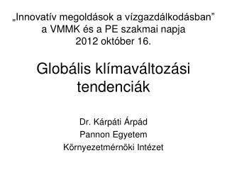 Dr. Kárpáti Árpád Pannon Egyetem Környezetmérnöki Intézet