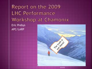 Report on the 2009 LHC Performance Workshop at Chamonix
