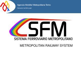 METROPOLITAN RAILWAY SYSTEM