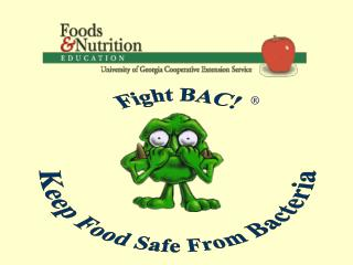 Fight BAC - Keep Food Safe from Bacteria