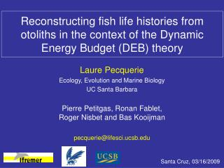 Laure Pecquerie Ecology, Evolution and Marine Biology UC Santa Barbara