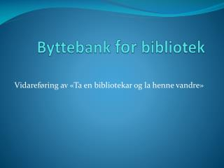Byttebank  for  bibliotek