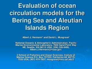 Evaluation of ocean circulation models for the Bering Sea and Aleutian Islands Region