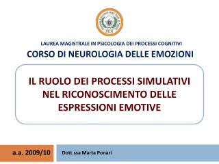 Laurea Magistrale in Psicologia dei Processi Cognitivi  CORSO DI NEUROLOGIA DELLE EMOZIONI