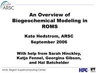 An Overview of Biogeochemical Modeling in ROMS