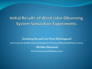 Initial Results of Wind  Lidar  Observing System Simulation Experiments
