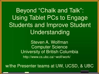 "Beyond ""Chalk and Talk"":  Using Tablet PCs to Engage Students and Improve Student Understanding"