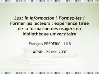 François FREDERIC – ULB APBD  – 21 mai 2007
