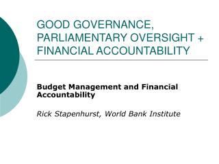 GOOD GOVERNANCE, PARLIAMENTARY OVERSIGHT  FINANCIAL ACCOUNTABILITY