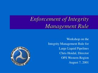 Enforcement of Integrity Management Rule