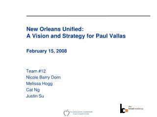 New Orleans Unified: A Vision and Strategy for Paul Vallas  February 15, 2008