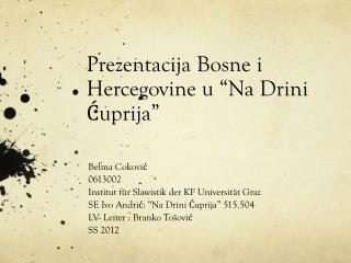 """Prezentacija Bosne i Hercegovine u """"Na Drini Ćuprija"""""""