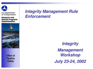 Integrity Management Rule Enforcement