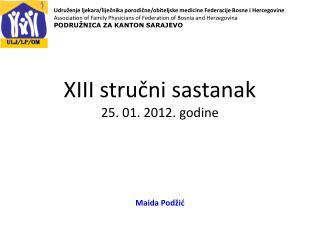XIII stručni sastanak  25. 01. 2012. godine