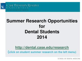Summer Research Opportunities for  Dental Students  2014 dentalse/research