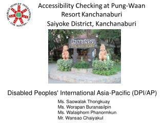 Accessibility Checking at Pung-Waan  Resort Kanchanaburi Saiyoke District, Kanchanaburi