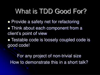 What is TDD Good For?