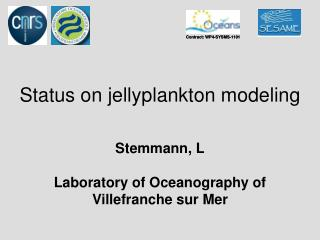 Status on jellyplankton modeling