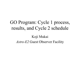 GO Program: Cycle 1 process, results, and Cycle 2 schedule