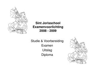 Sint Jorisschool Examenvoorlichting 2008 - 2009