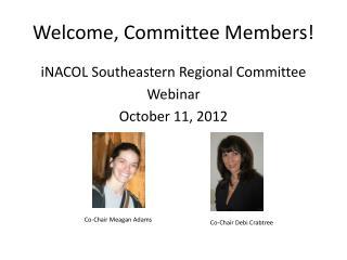 Welcome, Committee Members!
