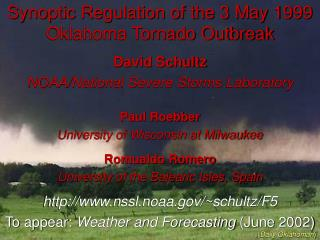 Synoptic Regulation of the 3 May 1999 Oklahoma Tornado Outbreak
