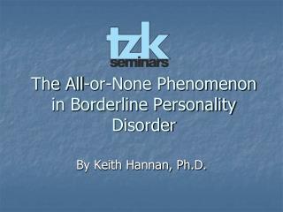 The All-or-None Phenomenon in Borderline Personality Disorder