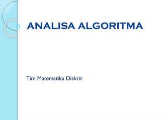 ANALISA ALGORITMA