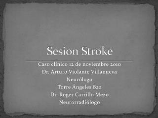 Sesion Stroke