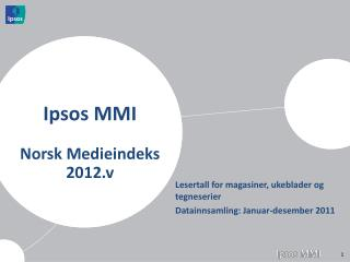 Ipsos MMI Norsk Medieindeks 2012.v