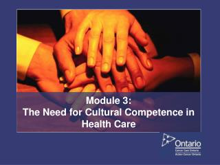 Module 3:  The Need for Cultural Competence in Health Care