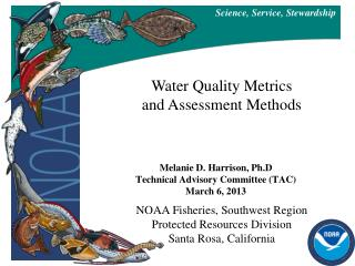 NOAA Fisheries, Southwest Region Protected Resources Division Santa Rosa, California