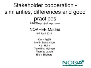 Stakeholder cooperation - similarities, differences and good practices A NOQA project in process